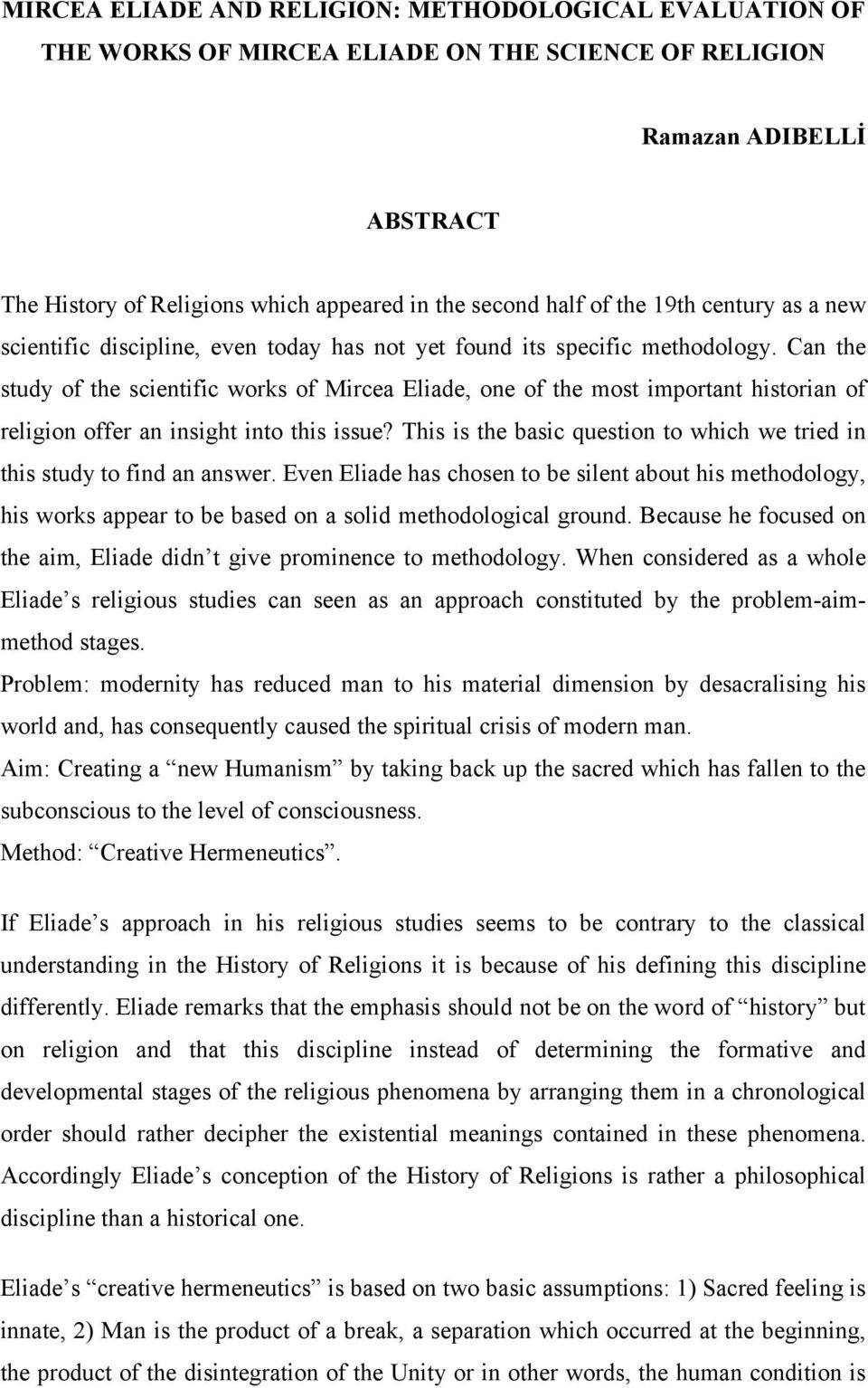 Can the study of the scientific works of Mircea Eliade, one of the most important historian of religion offer an insight into this issue?