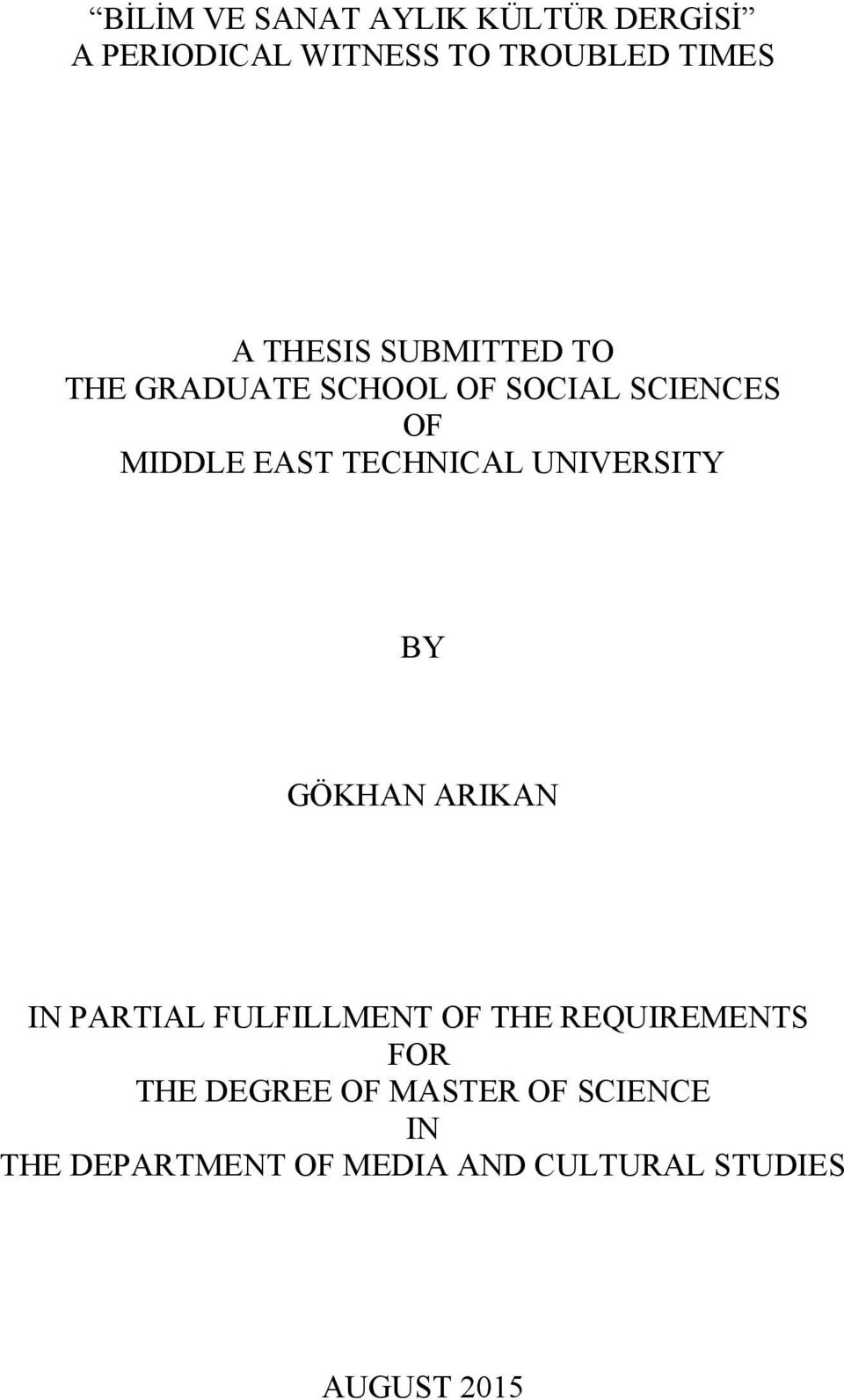TECHNICAL UNIVERSITY BY GÖKHAN ARIKAN IN PARTIAL FULFILLMENT OF THE REQUIREMENTS