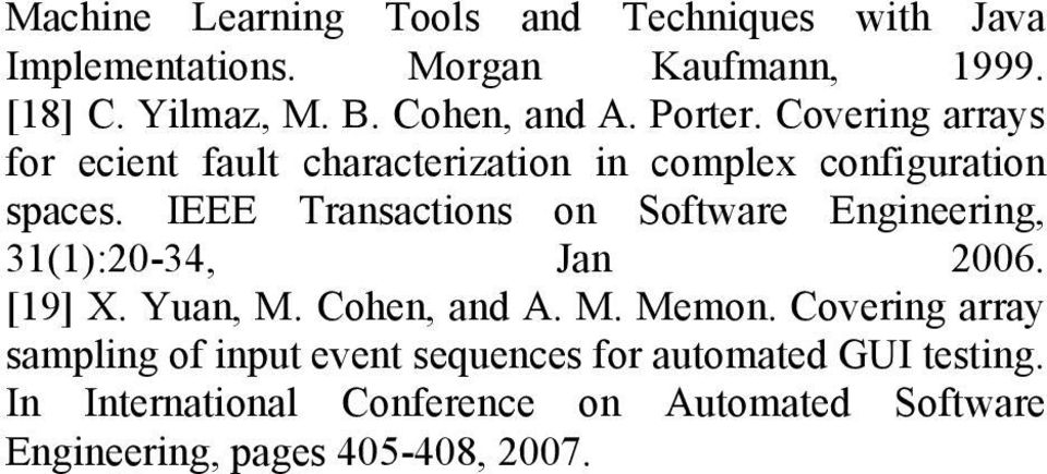 IEEE Transaions on Software Engineering, 31(1):20-34, Jan 2006. [19] X. Yuan, M. Cohen, and A. M. Memon.