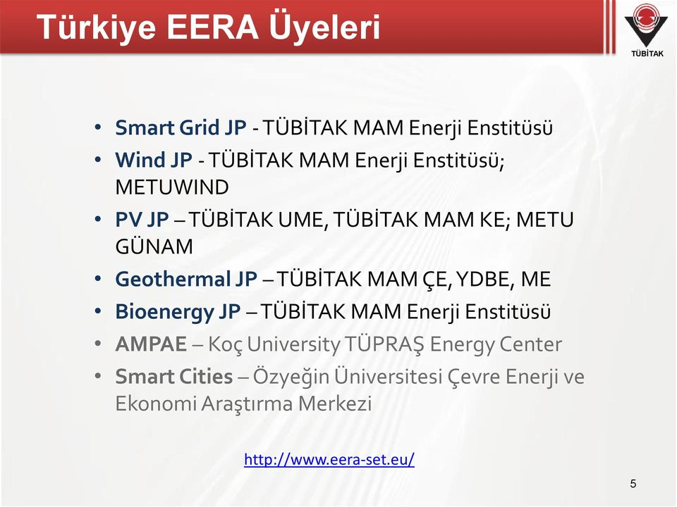 Bioenergy JP MAM Enerji Enstitüsü AMPAE Koç University TÜPRAŞ Energy Center Smart