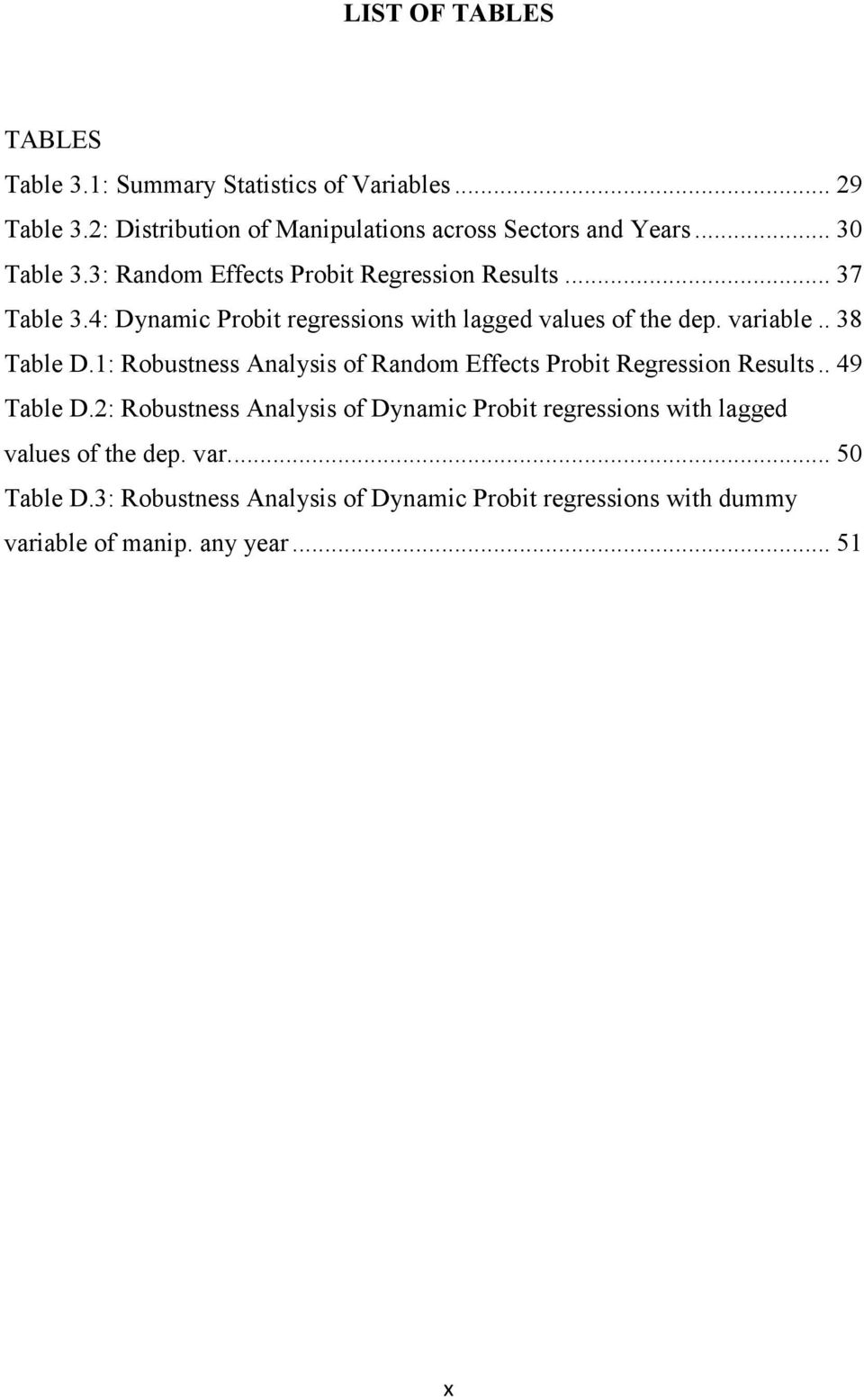 . 38 Table D.1: Robustness Analysis of Random Effects Probit Regression Results.. 49 Table D.
