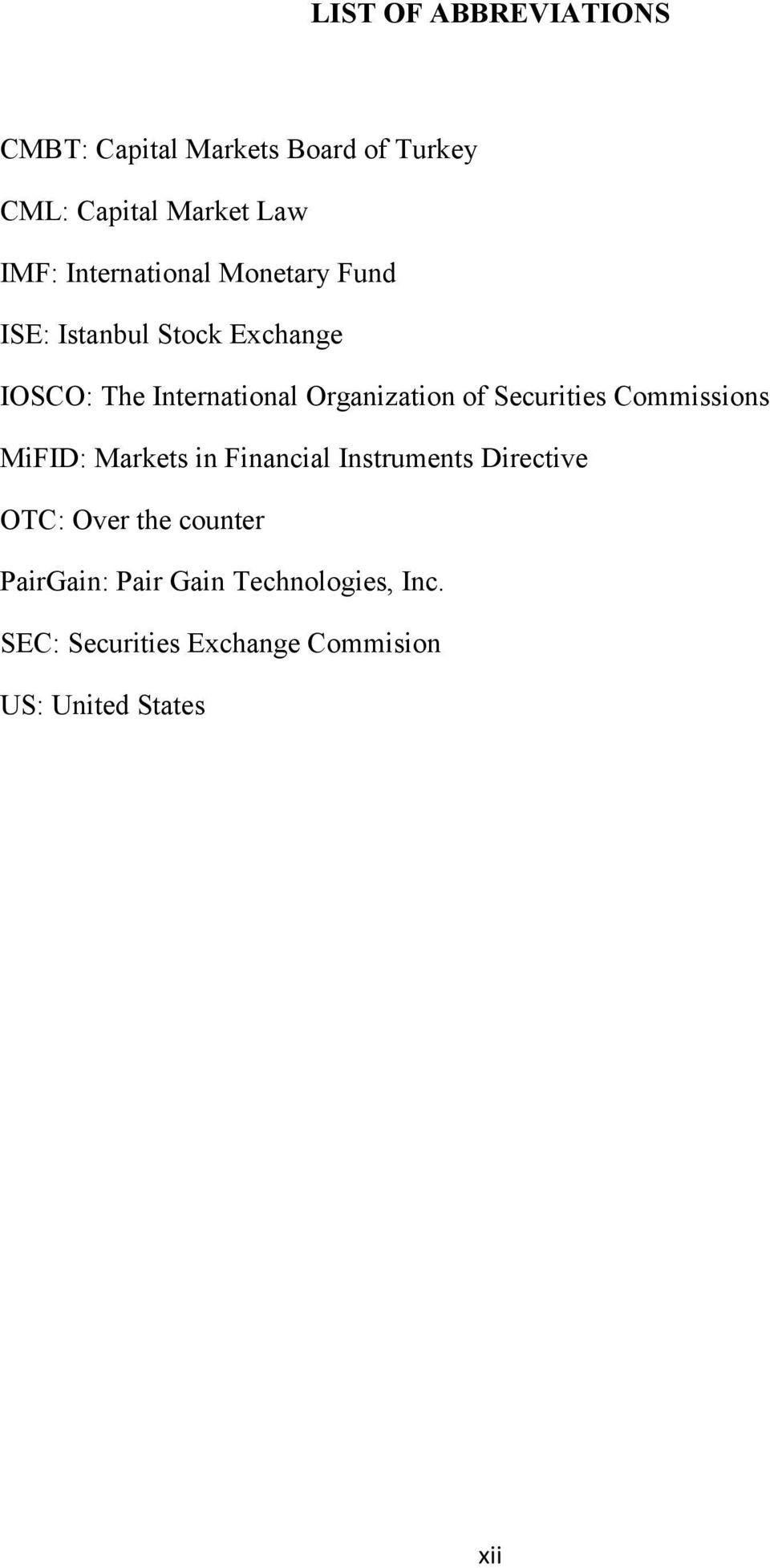 of Securities Commissions MiFID: Markets in Financial Instruments Directive OTC: Over the