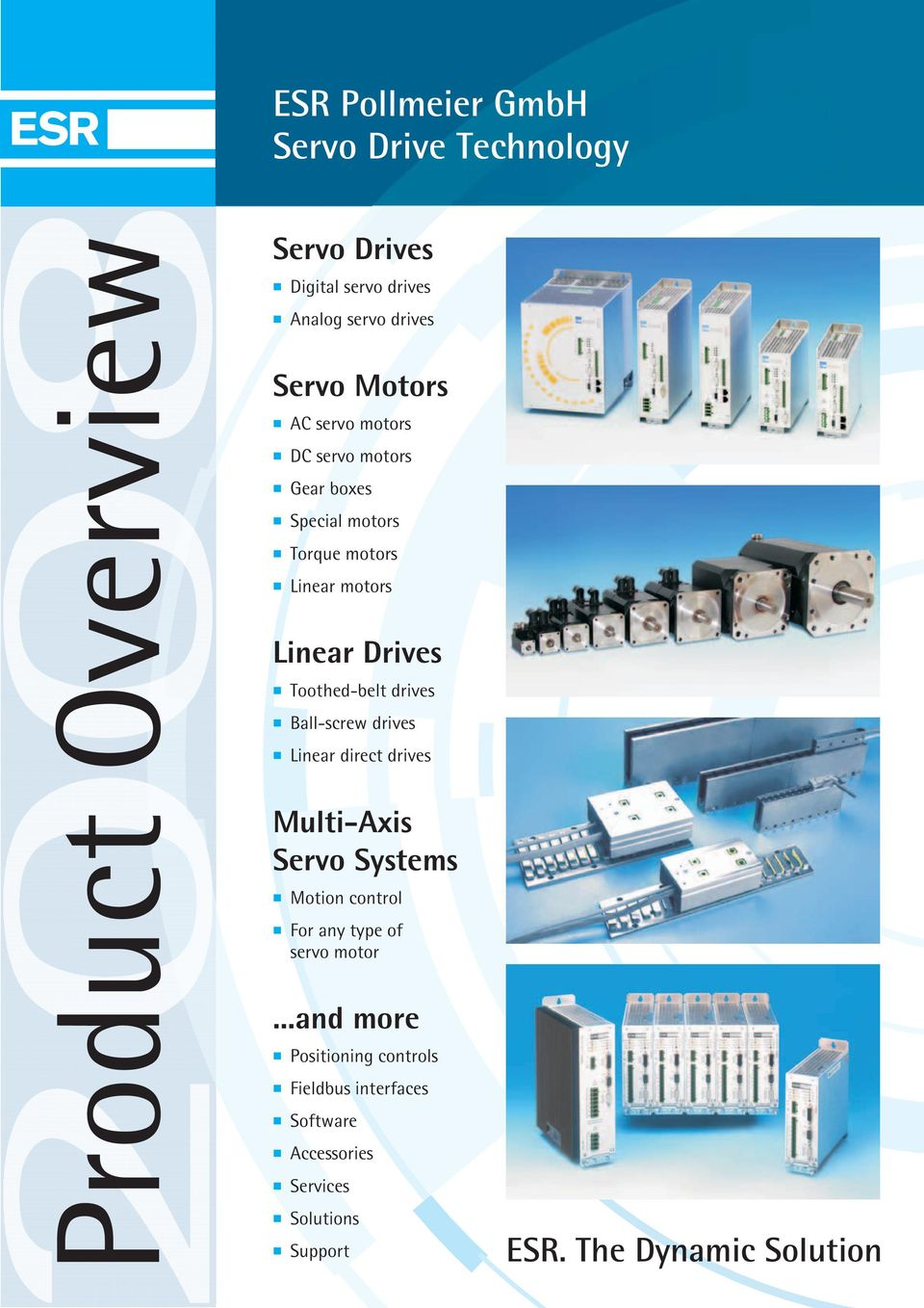 Linear Drives Motion control For any type of servo motor.