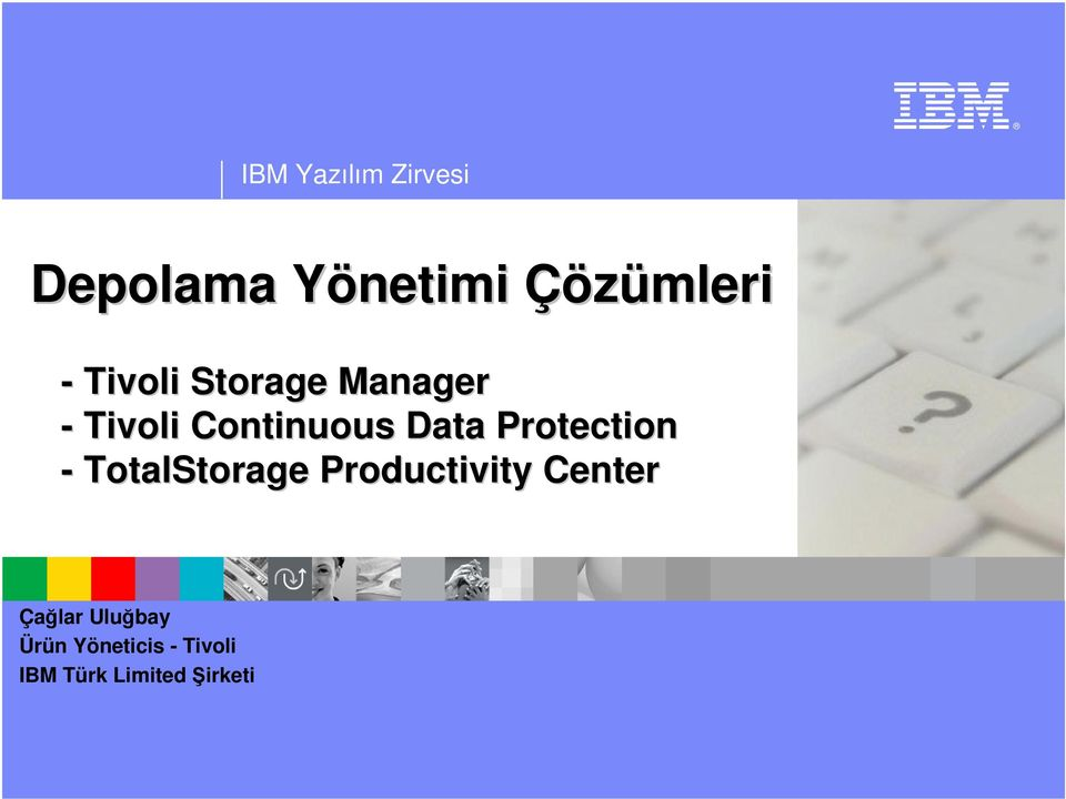 Protection - TotalStorage Productivity Center Çağlar