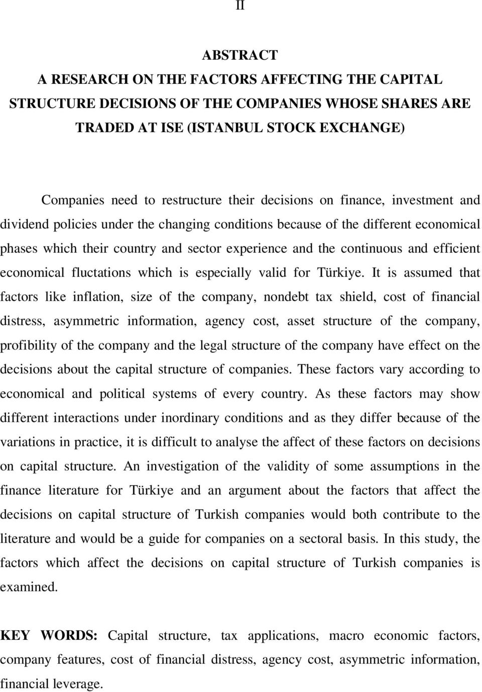 economical fluctations which is especially valid for Türkiye.