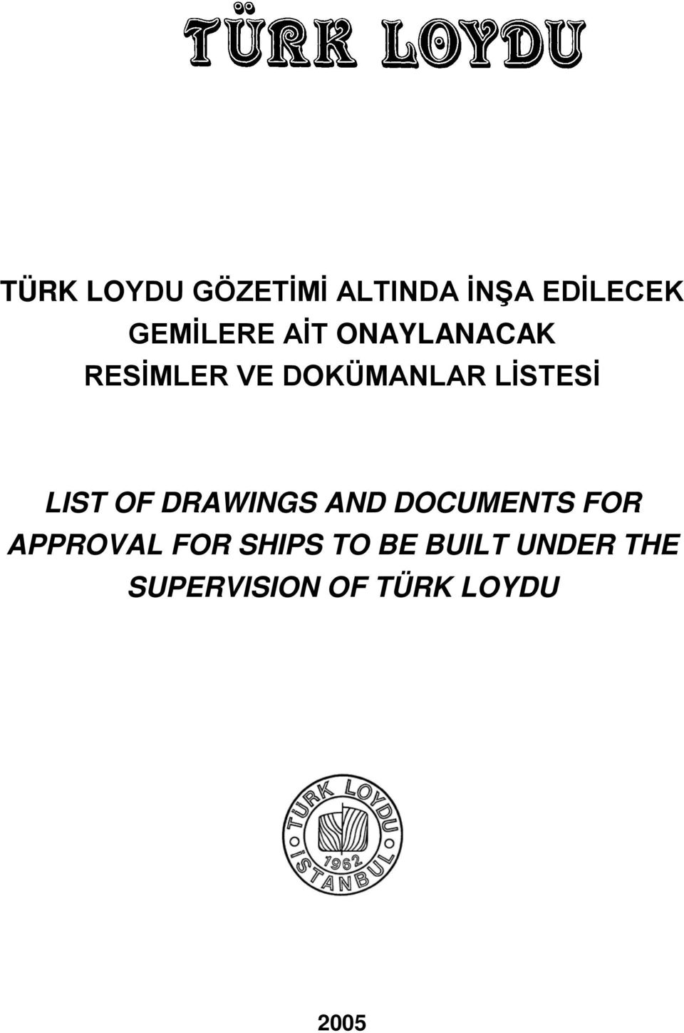 LIST OF DRAWINGS AND DOCUMENTS FOR APPROVAL FOR