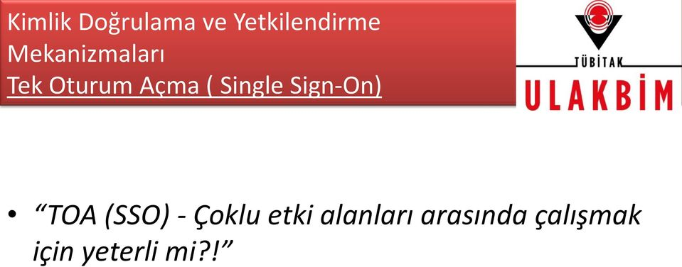 Single Sign-On) TOA (SSO) - Çoklu