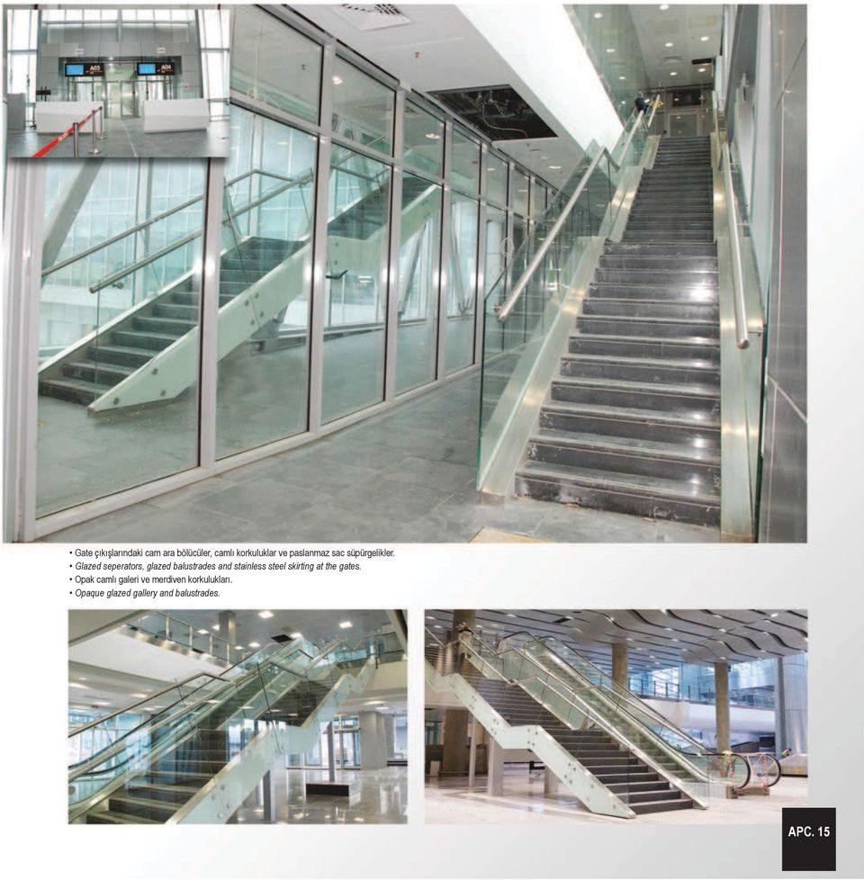 Glazed seperators, glazed balustrades and stainless steel