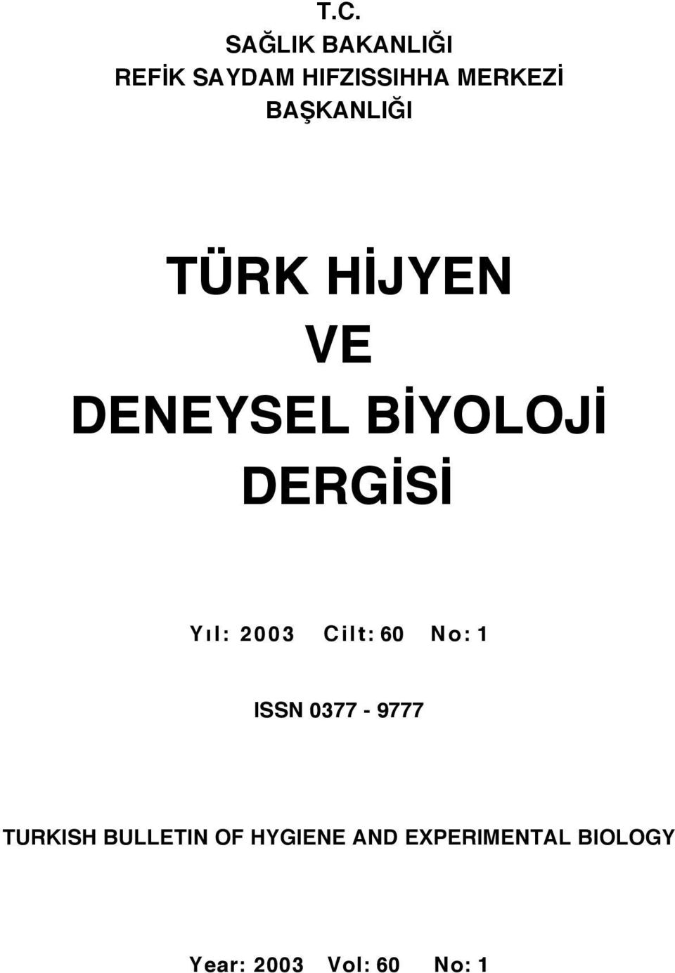 2003 C ilt: 60 N o : 1 ISSN 0377-9777 TURKISH BULLETIN