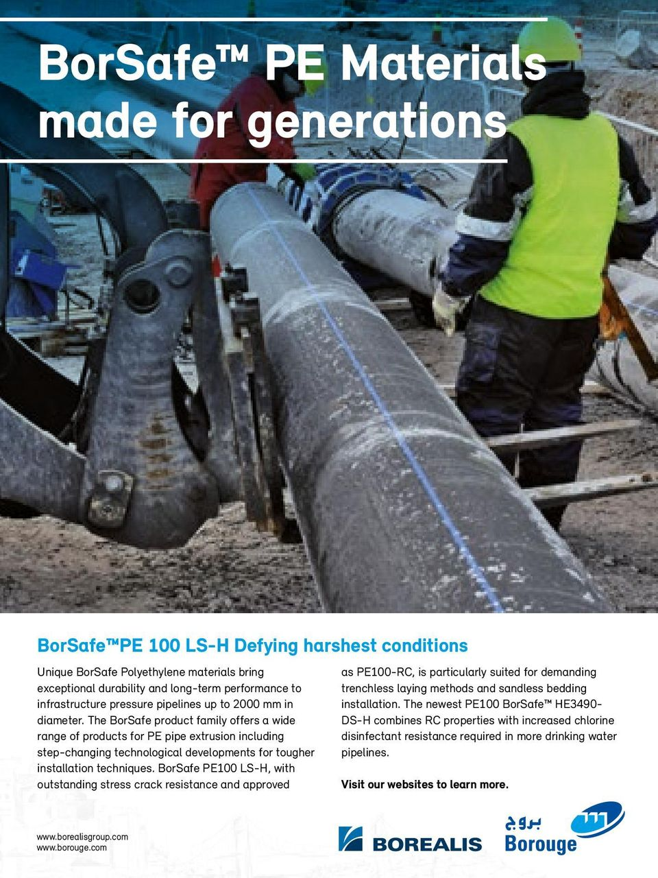 The BorSafe product family offers a wide range of products for PE pipe extrusion including step-changing technological developments for tougher installation techniques.