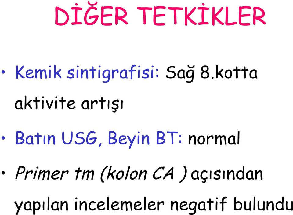 Beyin BT: normal Primer tm (kolon CA )