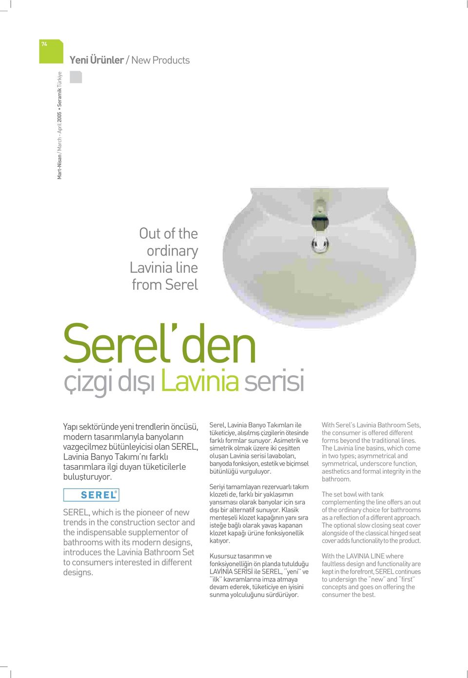 SEREL, which is the pioneer of new trends in the construction sector and the indispensable supplementor of bathrooms with its modern designs, introduces the Lavinia Bathroom Set to consumers