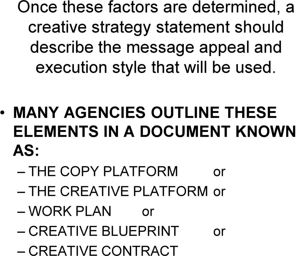 MANY AGENCIES OUTLINE THESE ELEMENTS IN A DOCUMENT KNOWN AS: THE COPY