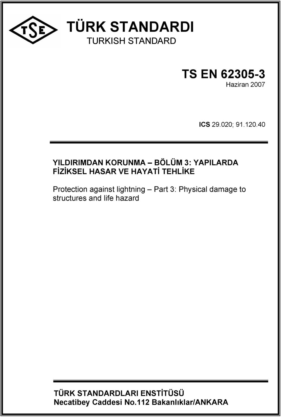 TEHLİKE Protection against lightning Part 3: Physical damage to structures