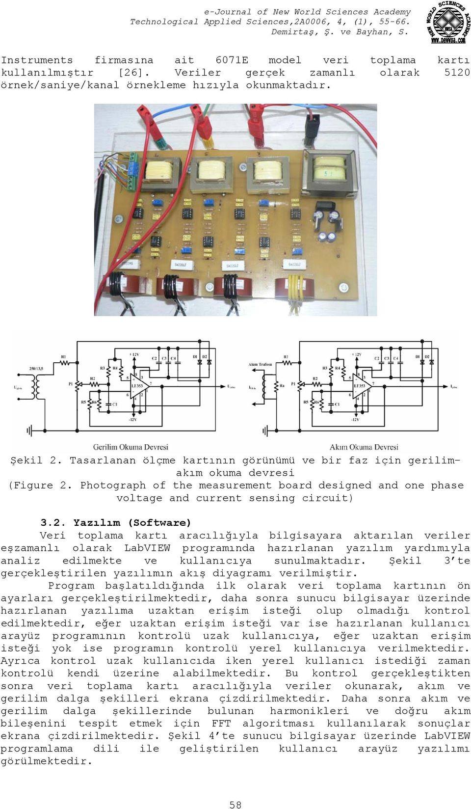 Photograph of the measurement board designed and one phase voltage and current sensing circuit) 3.2.