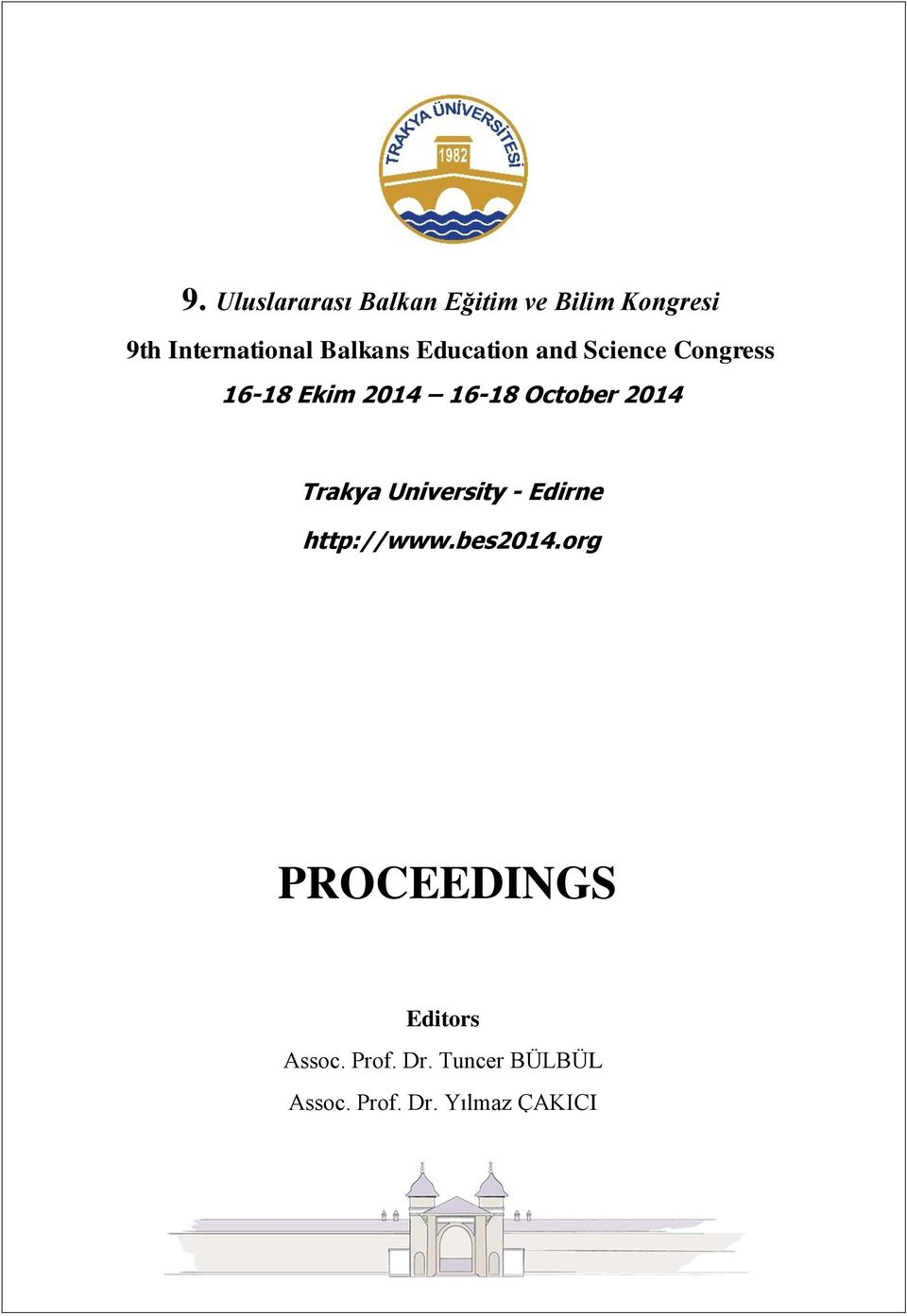 October 2014 Trakya University - Edirne http://www.bes2014.