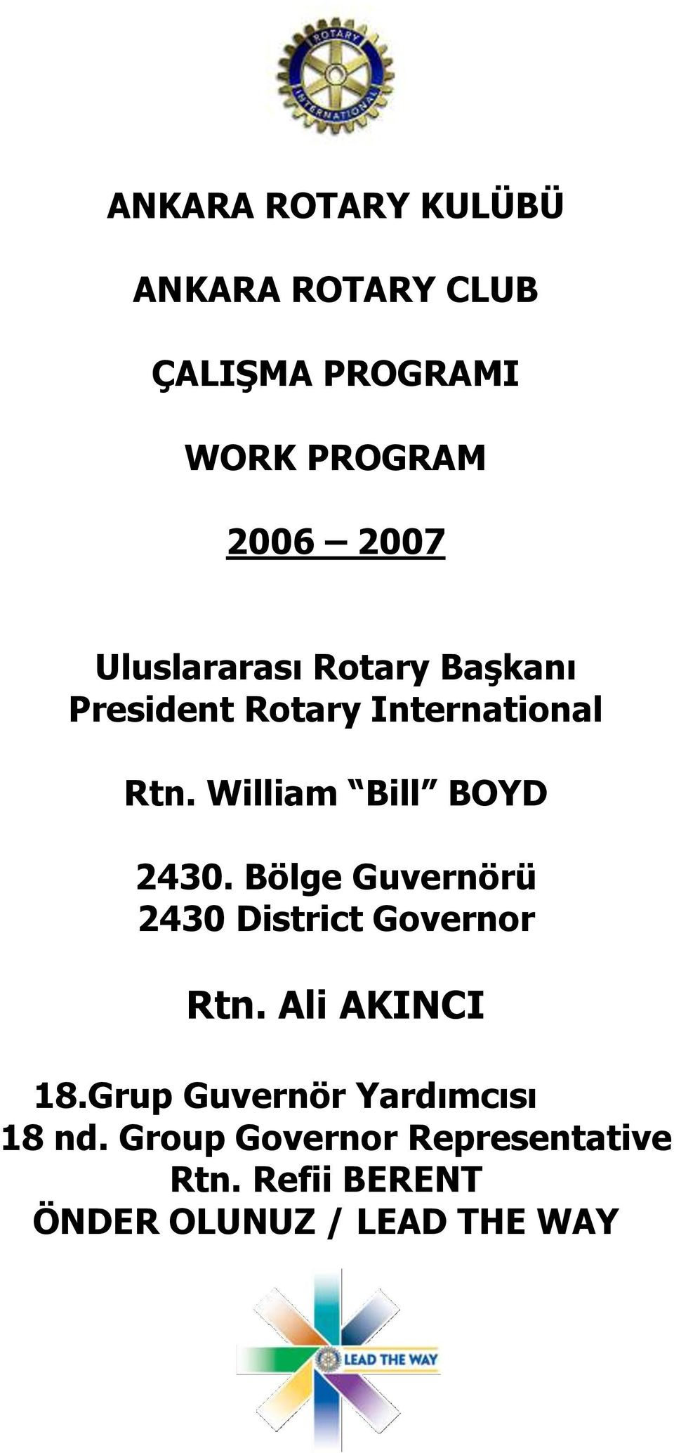 William Bill BOYD 2430. Bölge Guvernörü 2430 District Governor Rtn. Ali AKINCI 18.