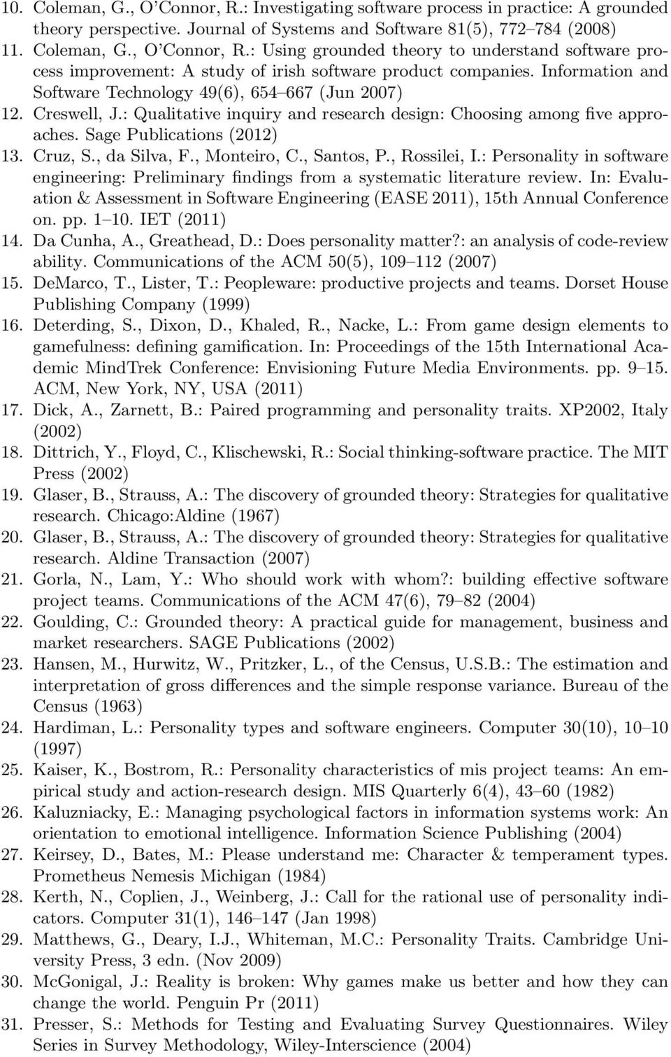 , da Silva, F., Monteiro, C., Santos, P., Rossilei, I.: Personality in software engineering: Preliminary findings from a systematic literature review.