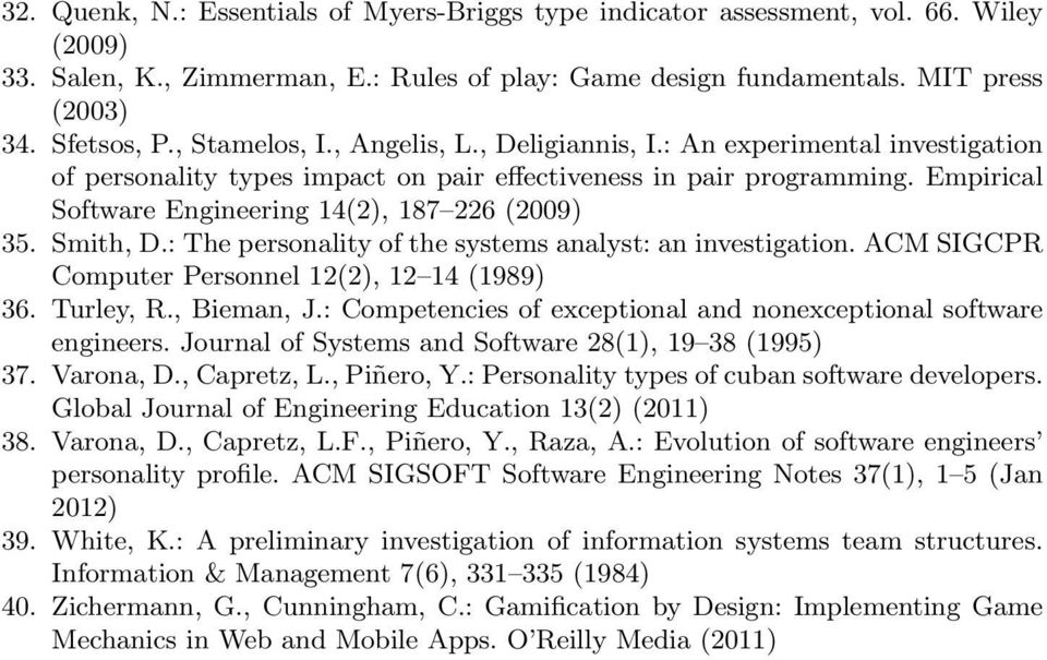 Empirical Software Engineering 14(2), 187 226 (2009) 35. Smith, D.: The personality of the systems analyst: an investigation. ACM SIGCPR Computer Personnel 12(2), 12 14 (1989) 36. Turley, R.