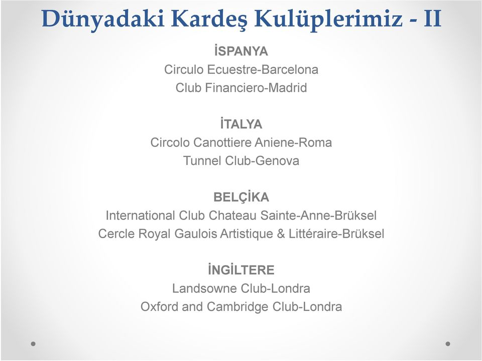 BELÇİKA International Club Chateau Sainte-Anne-Brüksel Cercle Royal Gaulois