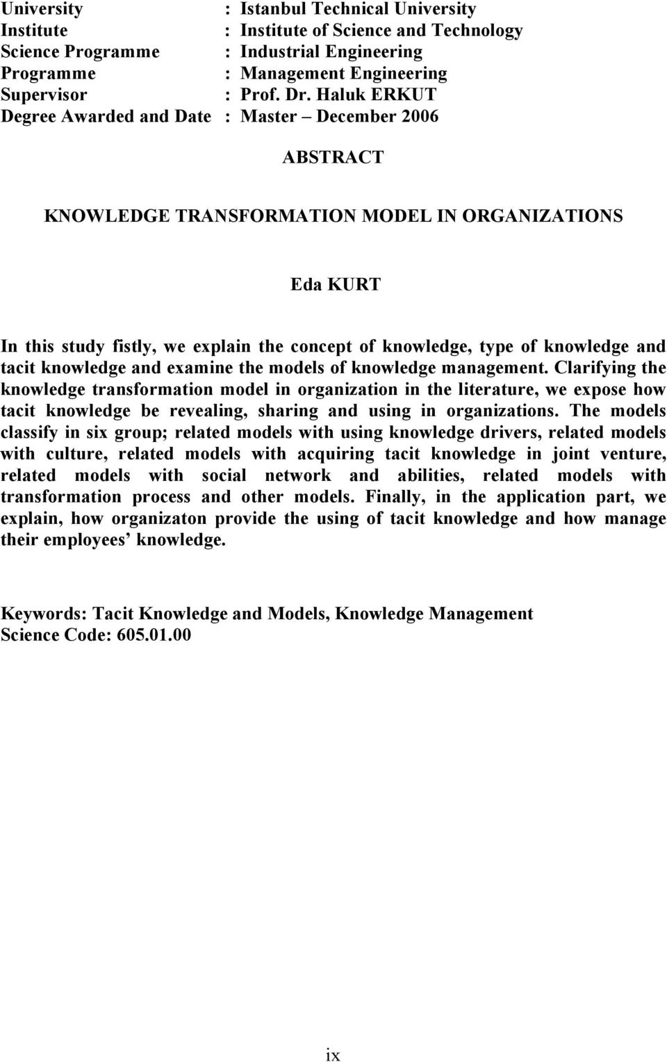 knowledge and tacit knowledge and examine the models of knowledge management.