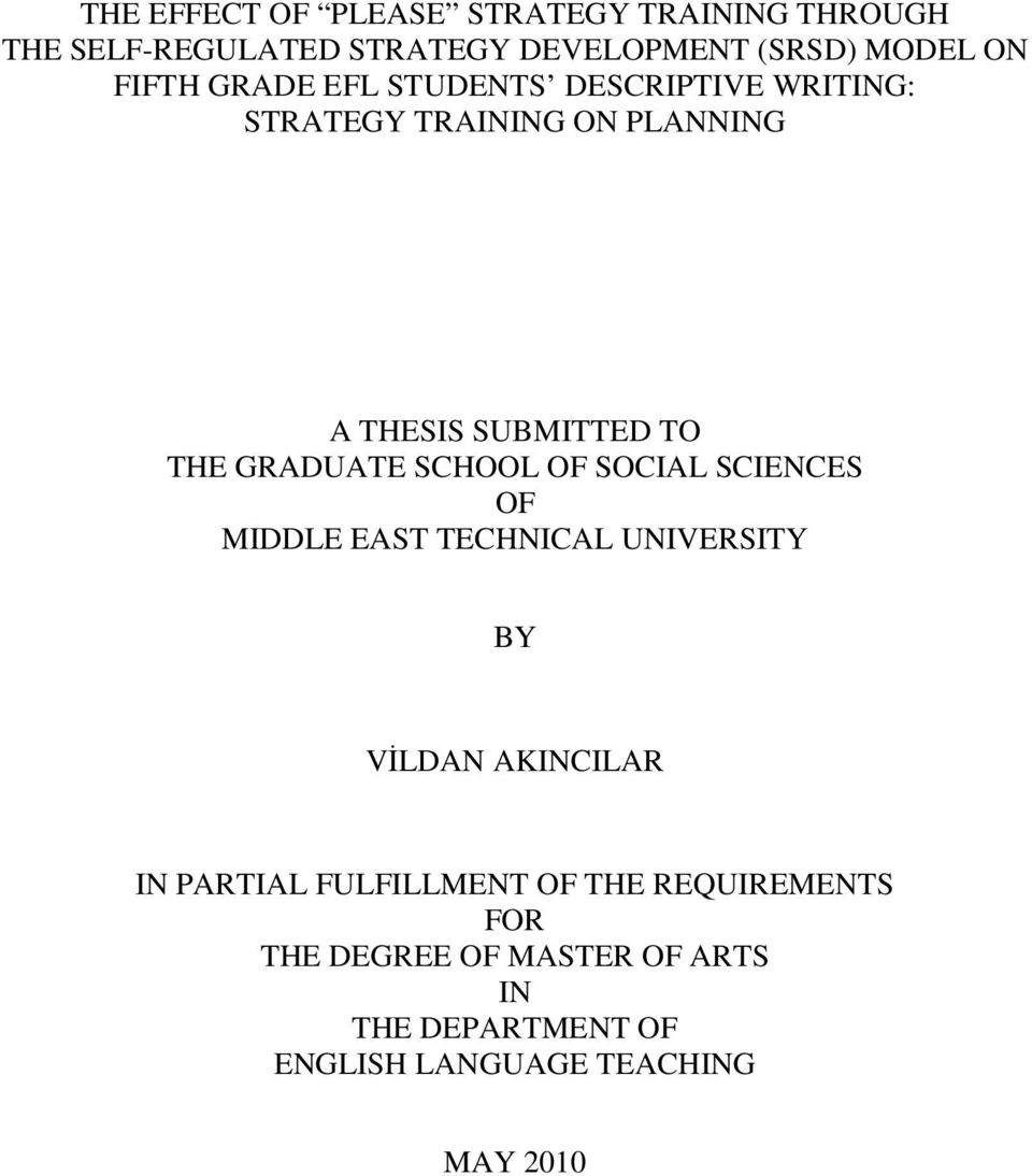 GRADUATE SCHOOL OF SOCIAL SCIENCES OF MIDDLE EAST TECHNICAL UNIVERSITY BY VİLDAN AKINCILAR IN PARTIAL