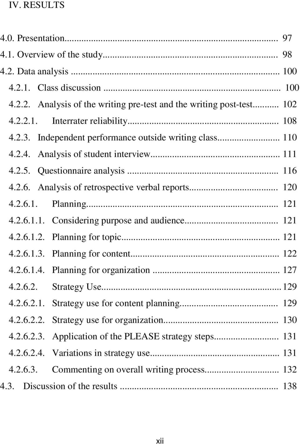 4.2.6. Analysis of retrospective verbal reports... 120 4.2.6.1. Planning... 121 4.2.6.1.1. Considering purpose and audience... 121 4.2.6.1.2. Planning for topic... 121 4.2.6.1.3. Planning for content.