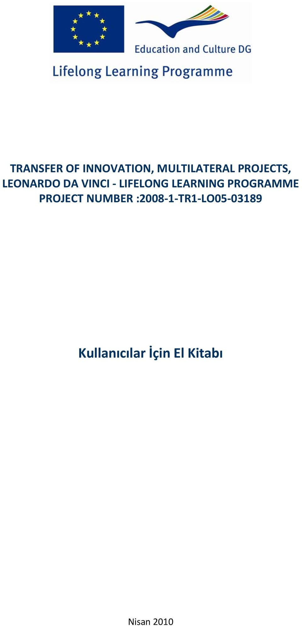 LEARNING PROGRAMME PROJECT NUMBER :2008 1