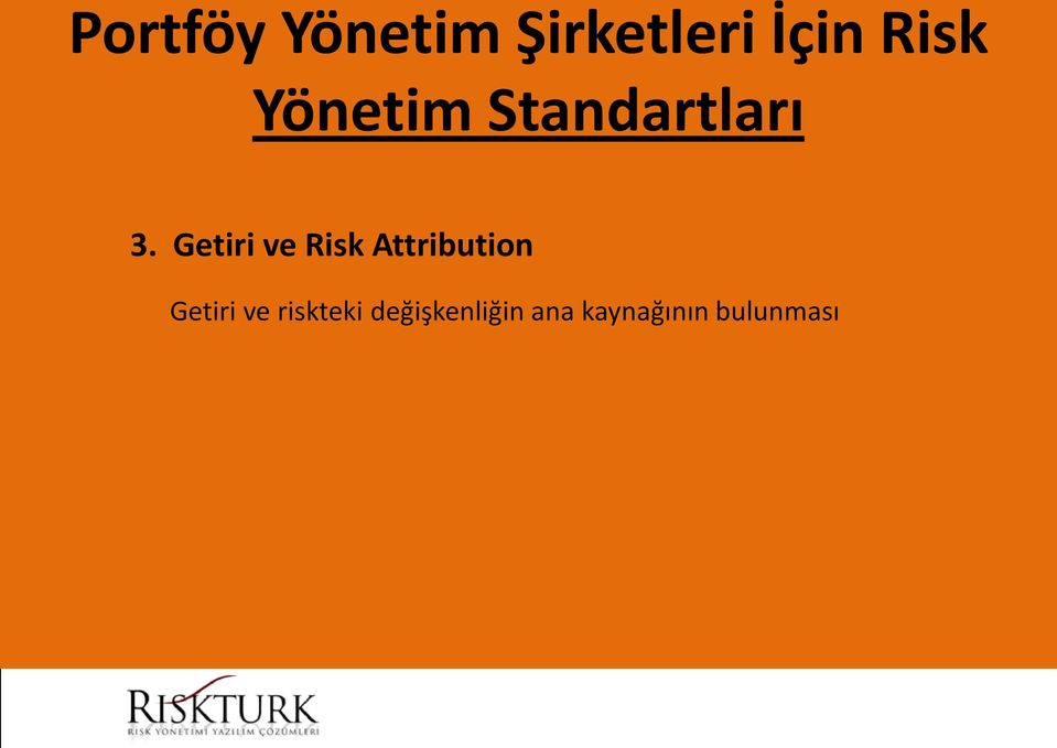 Getiri ve Risk Attribution Getiri ve