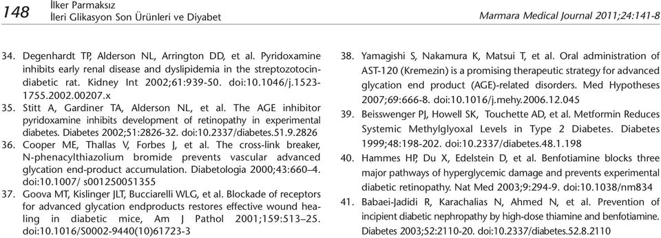 Stitt A, Gardiner TA, Alderson NL, et al. The AGE inhibitor pyridoxamine inhibits development of retinopathy in experimental diabetes. Diabetes 2002;51:2826-32. doi:10.2337/diabetes.51.9.2826 36.