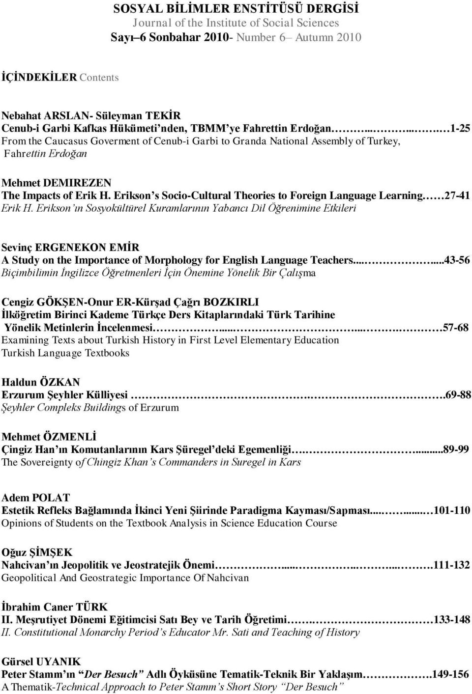Erikson s Socio-Cultural Theories to Foreign Language Learning 27-41 Erik H.