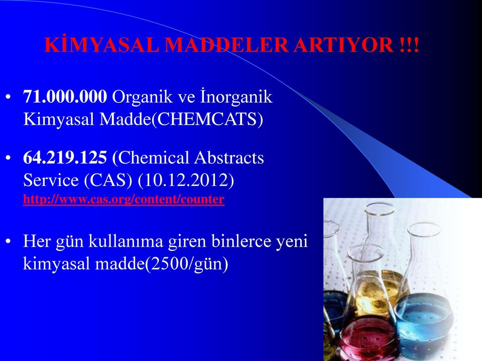 125 (Chemical Abstracts Service (CAS) (10.12.2012) http://www.