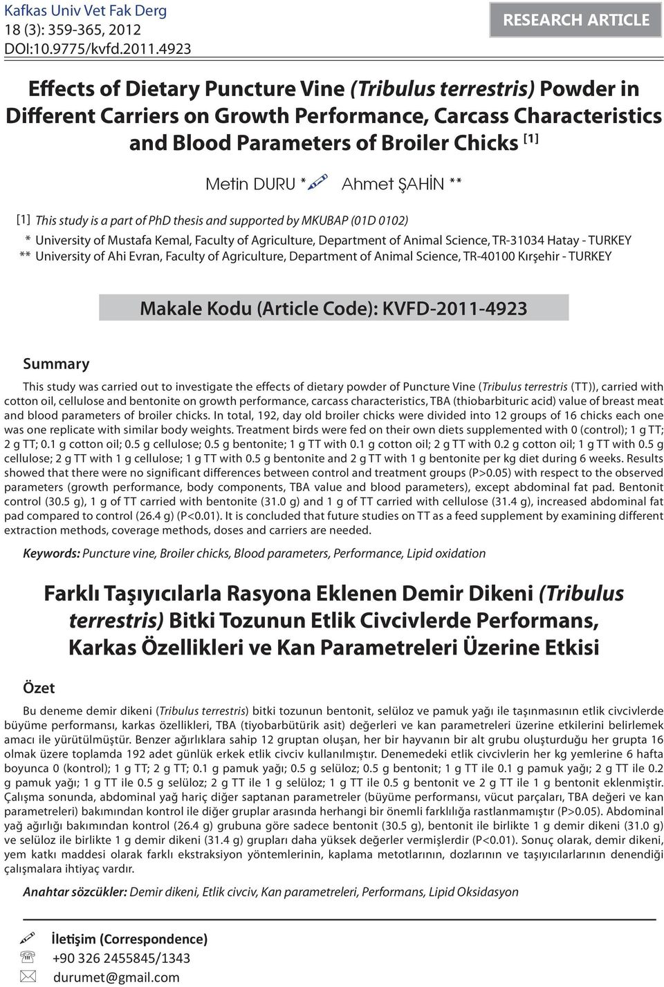 Metin DURU * Ahmet ŞAHİN ** [1] This study is a part of PhD thesis and supported by MKUBAP (01D 0102) * University of Mustafa Kemal, Faculty of Agriculture, Department of Animal Science, TR-31034