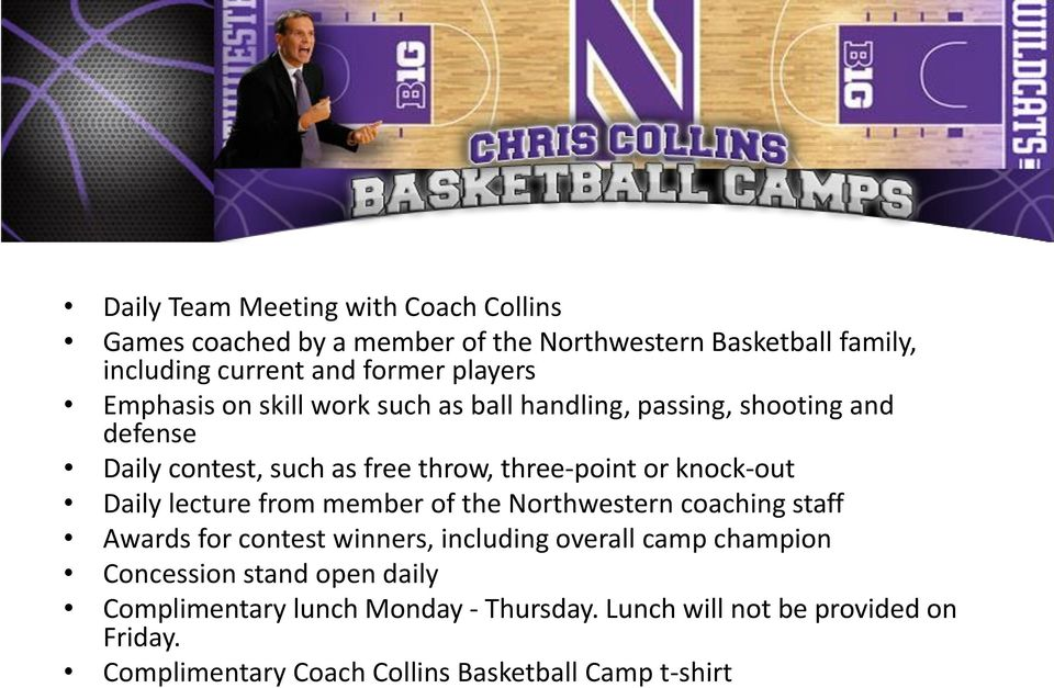 knock-out Daily lecture from member of the Northwestern coaching staff Awards for contest winners, including overall camp champion