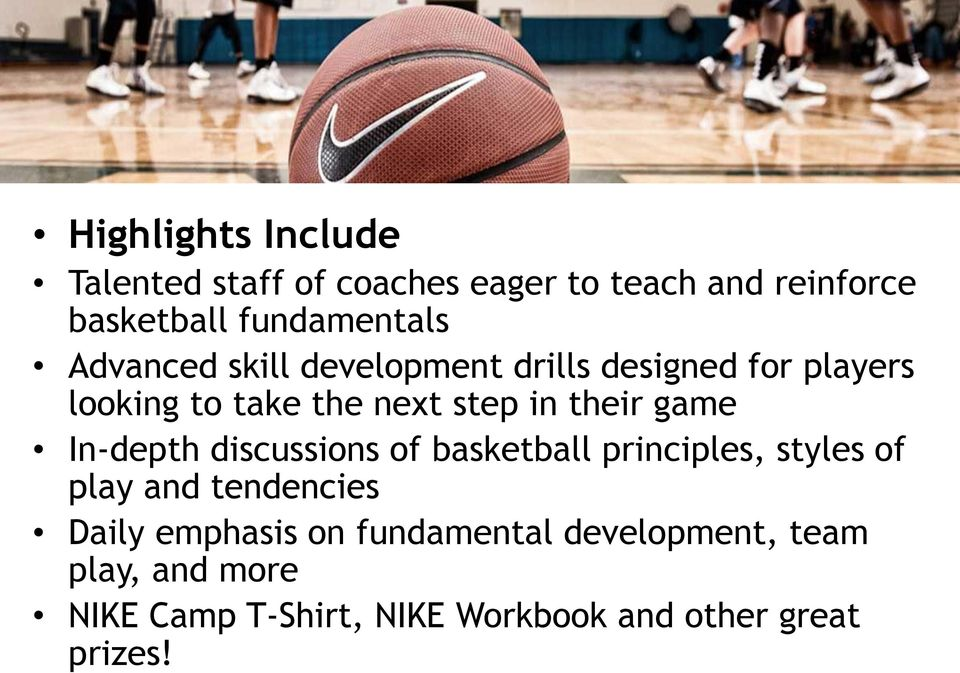 In-depth discussions of basketball principles, styles of play and tendencies Daily emphasis on