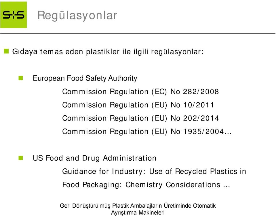 Commission Regulation (EU) No 202/2014 Commission Regulation (EU) No 1935/2004 US Food and