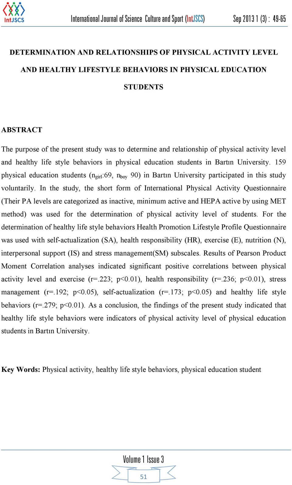 159 physical education students (n girl :69, n boy 90) in Bartın University participated in this study voluntarily.