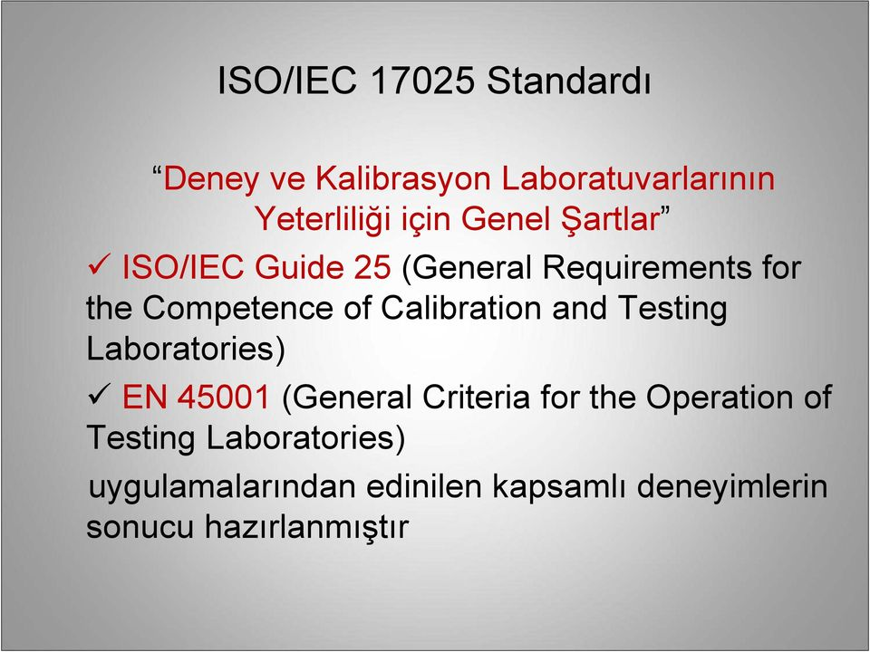 Calibration and Testing Laboratories) EN 45001 (General Criteria for the Operation