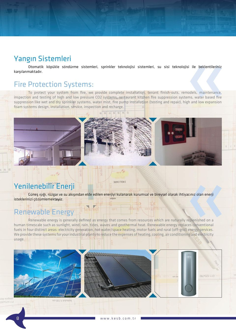 restaurant kitchen fire suppression systems, water based fire suppression like wet and dry sprinkler systems, water mist, fire pump installation (testing and repair), high and low expansion foam
