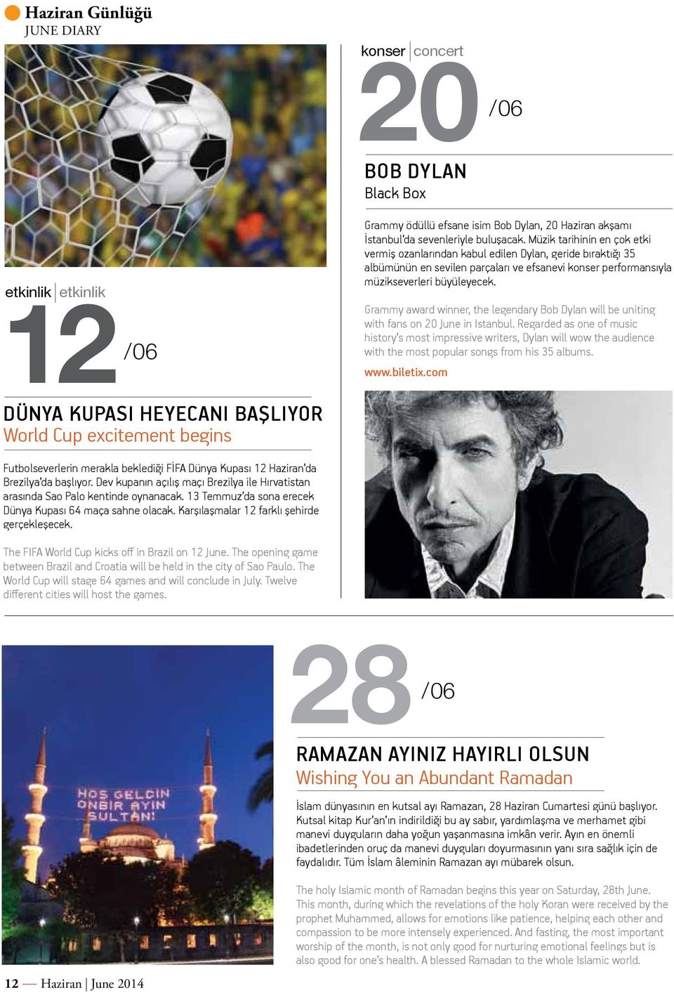 Grammy award winner, the legendary Bob Dylan will be uniting with fans on 20 June in Istanbul.