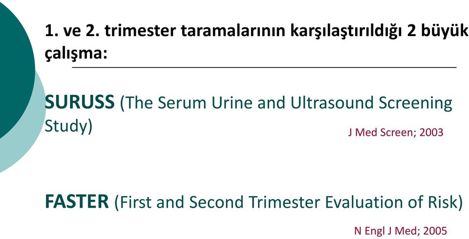 çalışma: SURUSS (The Serum Urine and Ultrasound