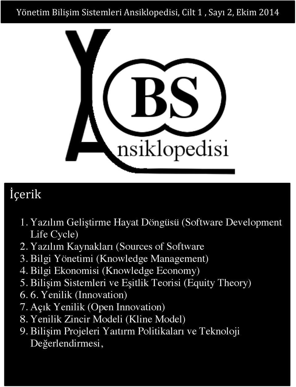 Bilgi Yönetimi (Knowledge Management) 4. Bilgi Ekonomisi (Knowledge Economy) 5.