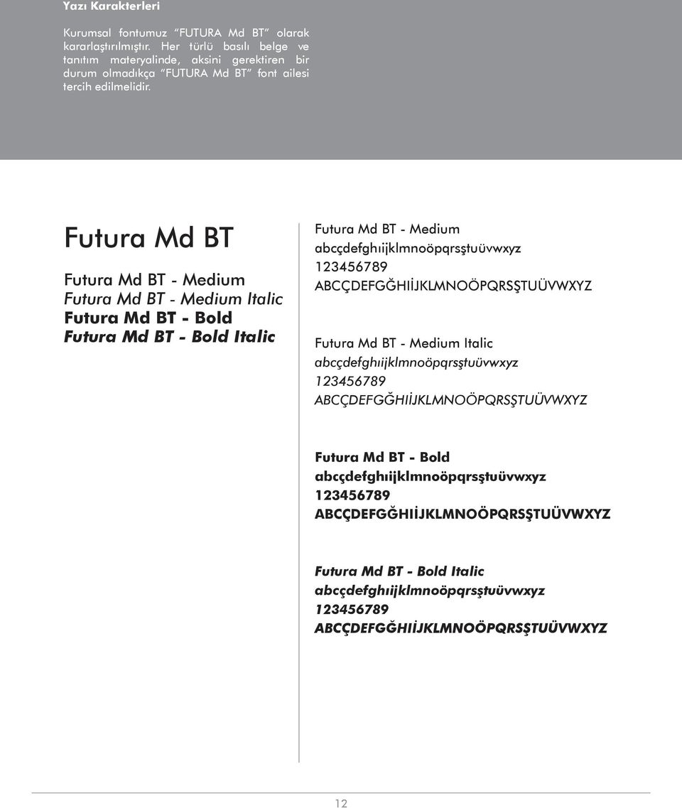 Futura Md BT Futura Md BT - Medium Futura Md BT - Medium Italic Futura Md BT - Bold Futura Md BT - Bold Italic Futura Md BT - Medium abcçdefghıijklmnoöpqrsştuüvwxyz 123456789