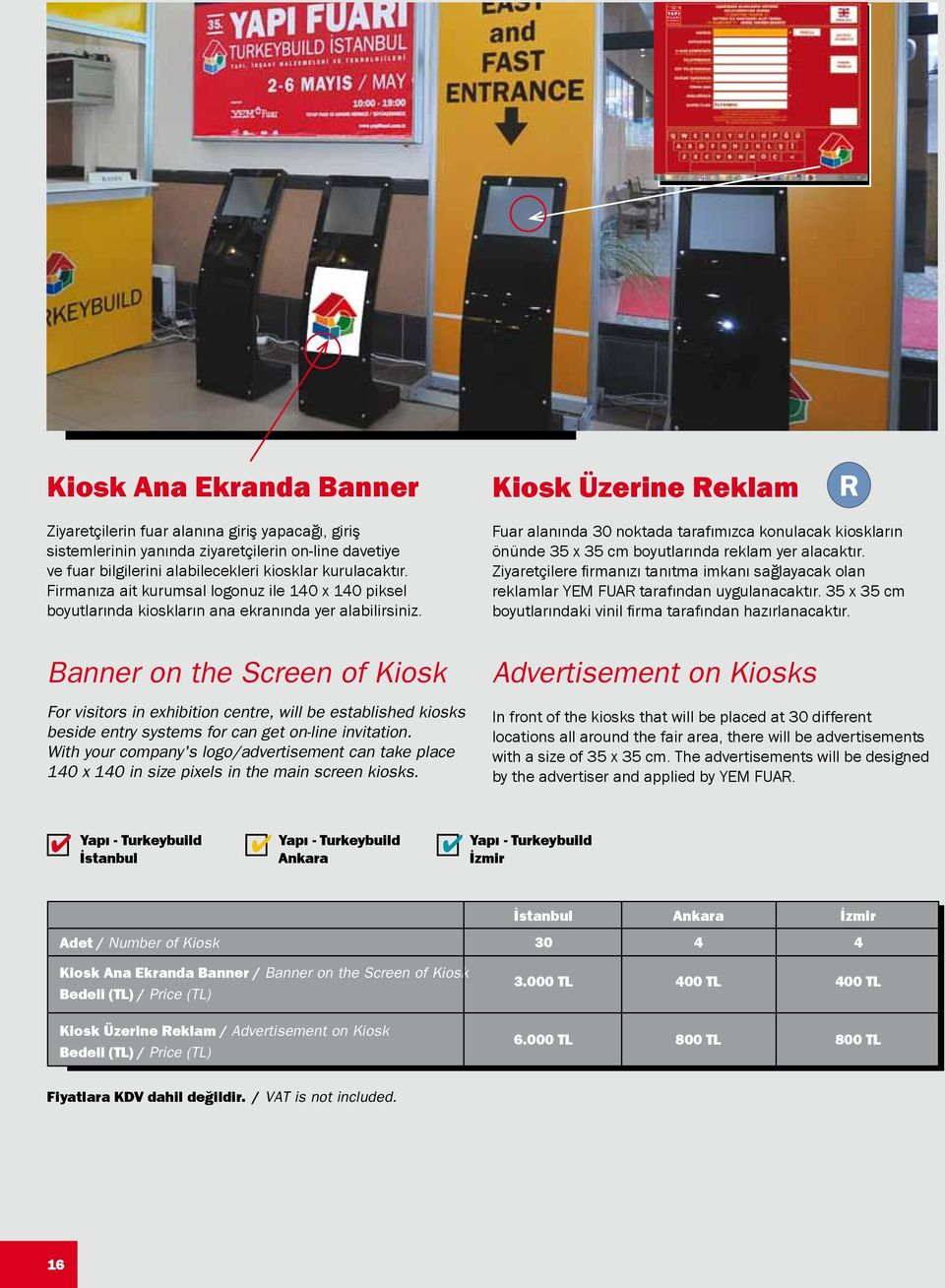 Banner on the Screen of Kiosk For visitors in exhibition centre, will be established kiosks beside entry systems for can get on-line invitation.