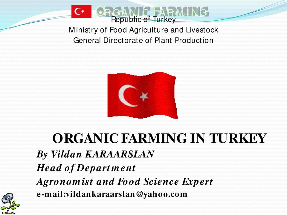 FARMING IN TURKEY By Vildan KARAARSLAN Head of Department