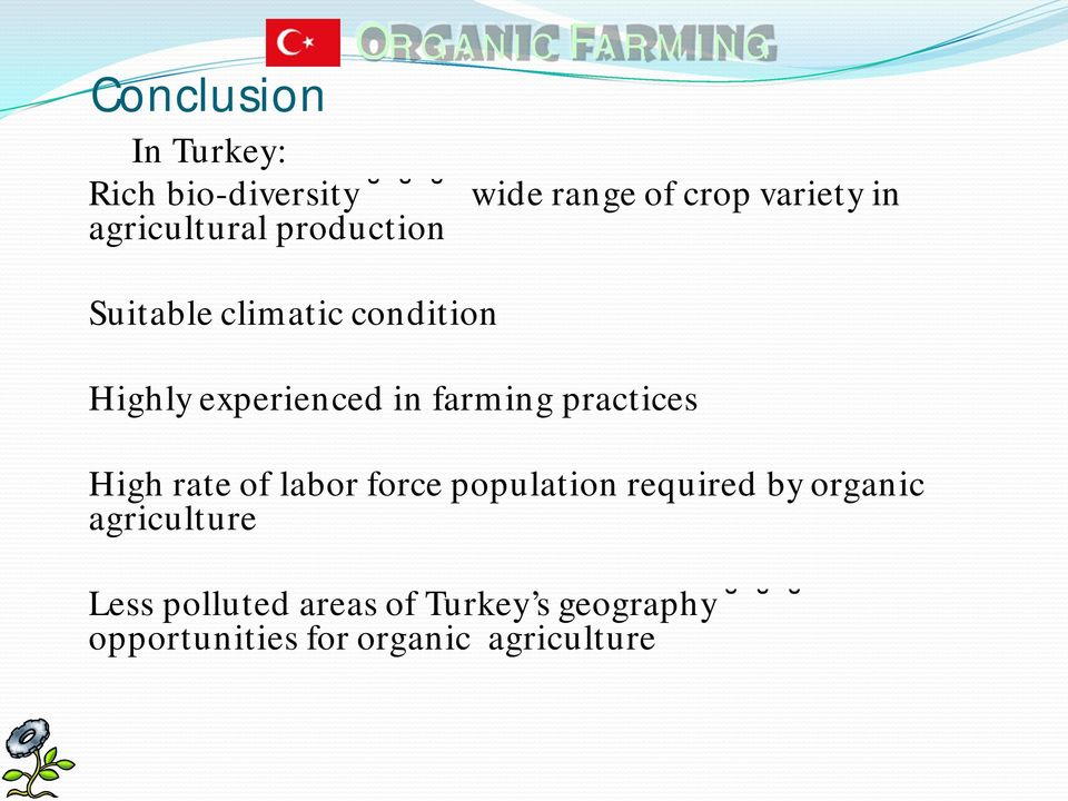farming practices High rate of labor force population required by organic