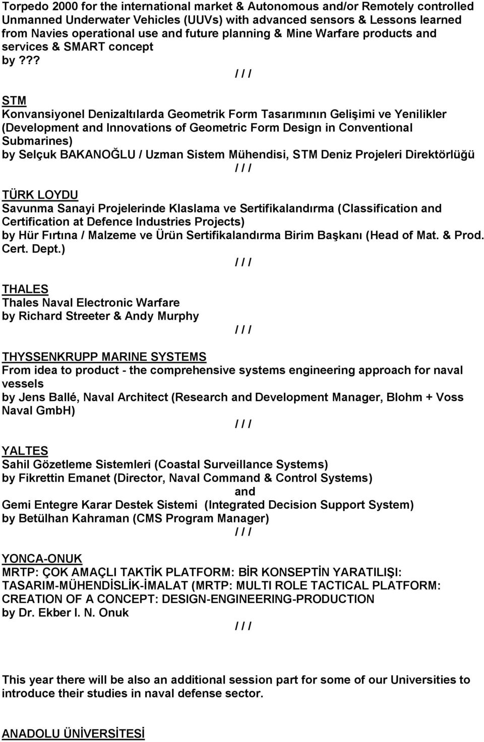 ?? STM Konvansiyonel Denizaltılarda Geometrik Form Tasarımının GeliĢimi ve Yenilikler (Development Innovations of Geometric Form Design in Conventional Submarines) by Selçuk BAKANOĞLU / Uzman Sistem