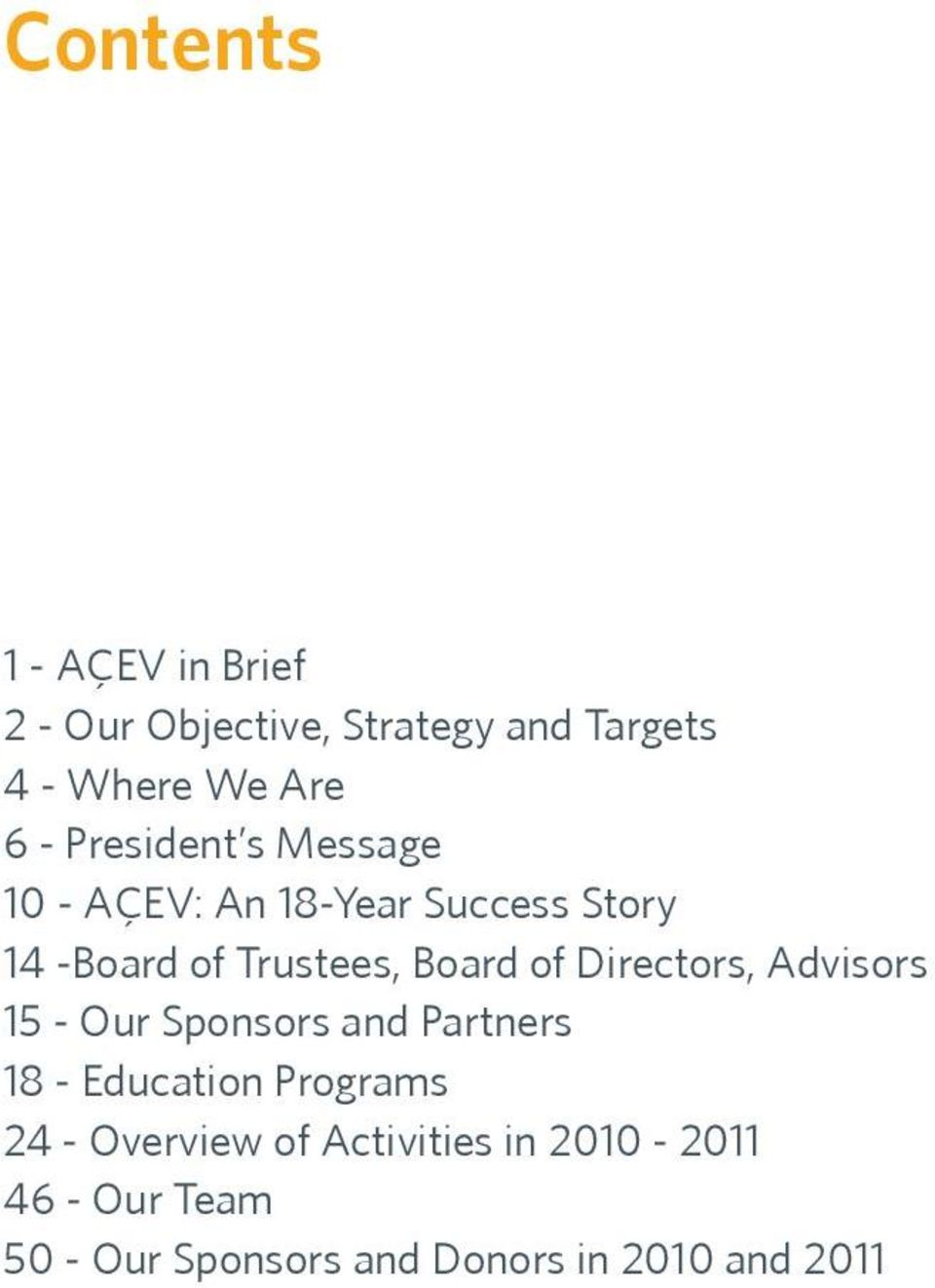 Directors, Advisors 15 - Our Sponsors and Partners 18 - Education Programs 24 -