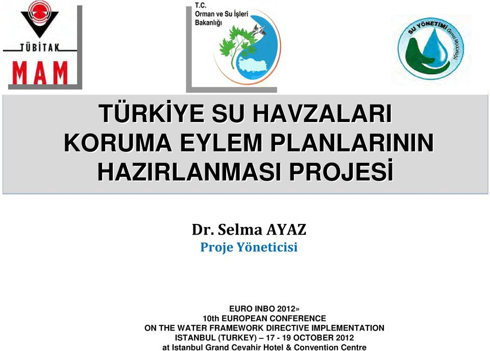 CONFERENCE ON THE WATER FRAMEWORK DIRECTIVE IMPLEMENTATION ISTANBUL