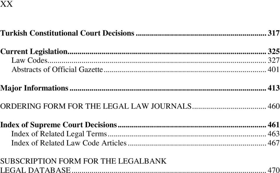 .. 413 ORDERING FORM FOR THE LEGAL LAW JOURNALS... 460 Index of Supreme Court Decisions.